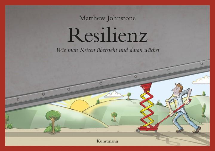 »Resilienz–Wie man Krisen übersteht und daran wächst« von Matthew Johnstone