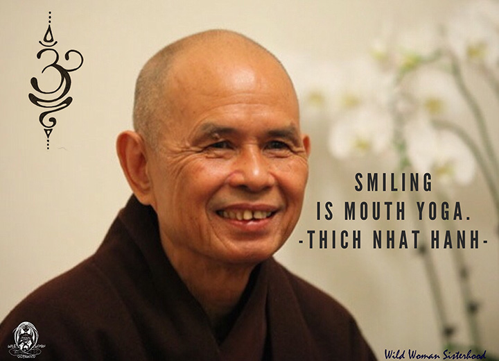 Thich Nhat Hanh smiling is mouth yoga